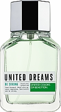 Fragrances, Perfumes, Cosmetics Benetton United Dreams Be Strong - Eau de Toilette