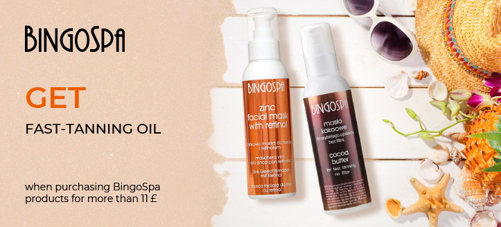 Buying BingoSpa products for more than 11 £, get Fast-Tanning Oil for free