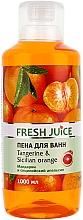 "Fragrances, Perfumes, Cosmetics Bubble Bath ""Tangerine and Sicilian Otange"" - Fresh Juice Tangerine and Sicilian"