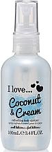 Fragrances, Perfumes, Cosmetics Refreshing Body Spritzer - I Love... Coconut & Cream Refreshing Body Spritzer