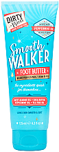 Fragrances, Perfumes, Cosmetics Foot Butter - Dirty Works Smooth Walker Foot Butter