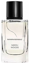 Fragrances, Perfumes, Cosmetics Banana Republic Neroli Woods - Eau de Parfum