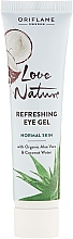 Fragrances, Perfumes, Cosmetics Refreshing Eye Gel - Oriflame Love Nature Gel