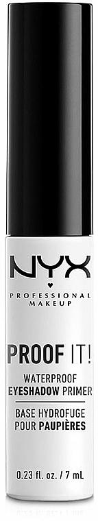 Waterproof Eye Shadow Primer - NYX Professional Makeup Proof It! Waterproof Eye Shadow Primer