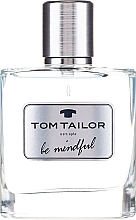 Fragrances, Perfumes, Cosmetics Tom Tailor Be Mindful Man - Eau de Toilette