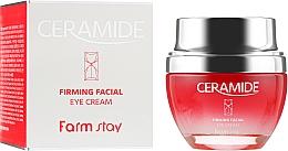 Fragrances, Perfumes, Cosmetics Firming Ceramide Eye Cream - FarmStay Ceramide Firming Facial Eye Cream