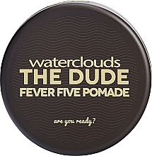 Fragrances, Perfumes, Cosmetics Hair Pomade - Waterclouds The Dude Fever Five Pomade