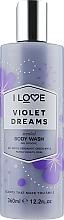 """Fragrances, Perfumes, Cosmetics Shower Gel """"Violet Dreams"""" - I Love Violet Dreams Body Wash"""